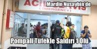 Mardin Nusaybinde Pompalı Tüfekle Saldırı 1 Ölü