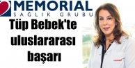 Memorial Şişli Hastanesi Tüp Bebek Merkezinin uluslararası başarısı