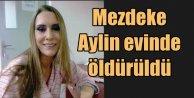 Mezedeke Dansçısı Aynur evinde öldürüldü