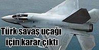 Milli Savaş Uçağı için kritik karar