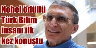 Nobel ödülü Türk Prof. Dr. Aziz Sancar; Hiç beklemiyordum