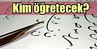 Osmanlıca zorunlu olursa kim öğretecek?