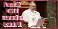 Papa, AK Partili diplomatları kandırdı : Soykırım dedi