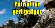 Patriot füze sistemleri kalıcı olarak geri geliyor