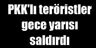 PKK'lı teröristler uzun namlulu silahlarla saldırdı