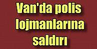 PKKlı teröristler Vanda Polis lojmanlarına saldırdı
