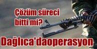 PKKya Dağlıca çevresinde operasyon