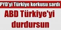 PYD:ABD ve Fransa Türkiyenin Suriyeye Müdahalesine İzin Vermesin