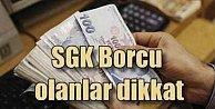 SGK Borcu olanlar için son gün bu tarihe dikkat