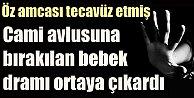 Sivas'ta tecavüzü cami avlusuna bırakılan bebek ortaya çıkardı