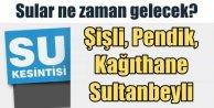 Sular Ne zaman Gelecek; Şişli, Sultanbeyli ve Pendik  (18 Şubat 2016)