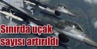 Suriye sınırında F-16 filoları devriye geziyor