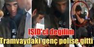 Tramvayda IŞİD'li...