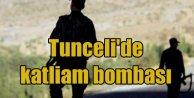 Tuncelide 250 kiloluk katliam bombası