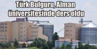 Türk bulguru Alman Üniversitelerinde ders oldu