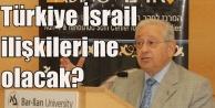 Türkiye İsrail ilişkileri için yeni...
