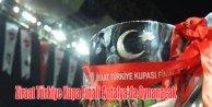 Türkiye Kupası Final'i Antalya'da