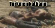 Türkmen katliamı; IŞİD'li katiller vurdu kaçtı