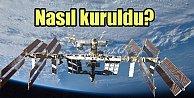 Uluslararası Uzay İstasayonu nasıl kuruldu