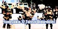 Yanlışlıkla 12 Turisti Öldürdüler