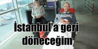 Yaralanan turist; İstanbul'a geri döneceğim