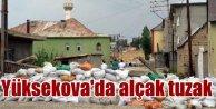 Yüksekova'da yollara bombalı tuzaklar kurulmuş