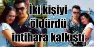 İzmir'de iki kişiyi öldürdü, Bodrum'da intihara kalkıştı