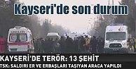 Kayseri'de patlama; Yaralı sayısı 55'e yükseldi, 13 şehidimiz var