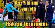 Adanaspor maçı sonrası Aziz Yıldırım isyan etti; Hakem terörü var