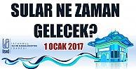 Sular Ne Zaman Gelecek 01.01.2017, Güncel su kesintileri