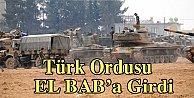 Türk Ordusu EL BAB'a girdi