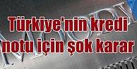 Moody's'ten gece yarısı Türkiye operasyonu; Kredi notumuzu düşürüldü