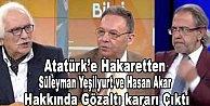 Atatürk'e hakarete gözaltı kararı