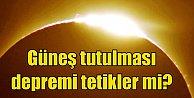 Güneş tutulması ne zaman? Güneş tutulması depremi tetikler mi?
