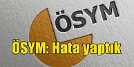 ÖSYM'den kritik açıklama: Puanlama hatası yapıldı yerleştirme değişti