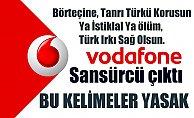 Vodafone, cep telefonunda SMS'lere sansür; Tanrı Türk'ü Korusun'a yasak