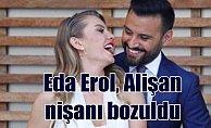 Eda Erol, Alişan'la olan nişan yüzüğünü attı