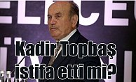 Kadir Topbaş istifa mı etti: Reis beklesin demiş