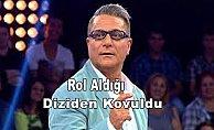 Mehmet Ali Erbil diziden kovuldu