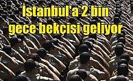 İstanbul'a 2 bin bekçi alınacak