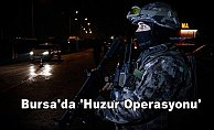 Bursa'da bin 100 polis ile 'Huzur Operasyonu'