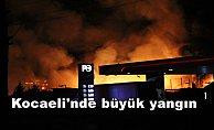 Kocaeli'nde büyük yangın