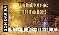 Son Dakika Hava Durumu; BUDO seferleri iptal, Kar ve fırtına geliyor....