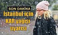 Son Dakika Hava Durumu, İstanbul'a kar geliyor;