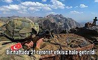Bir haftada 31 terörist etkisiz hale getirildi