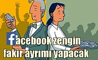 Facebook, zengin ve fakirleri ayıracak mı?