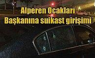 Alperen Ocakları Başkanı Kürşat Mircan'a silahlı saldırı