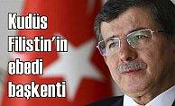 Ahmet Davutoğlu; Kudüs Filistin'in ebedi başkentidir
