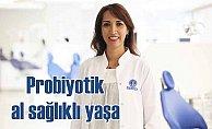 Probiyotikler Çürükleri Engeller, Ağız Kanseri Riskini Azalttır