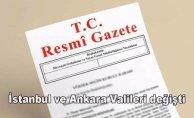 İstanbul ve Ankara Valileri değişti